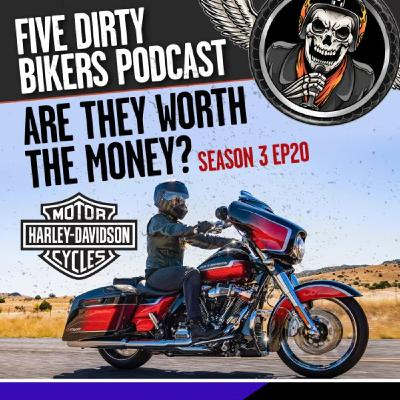 S3   EP21 Are Harleys worth the price?