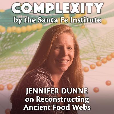 Jennifer Dunne on Reconstructing Ancient Food Webs