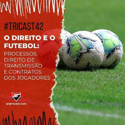 TRICast #42: o direito e o futebol - questões atuais