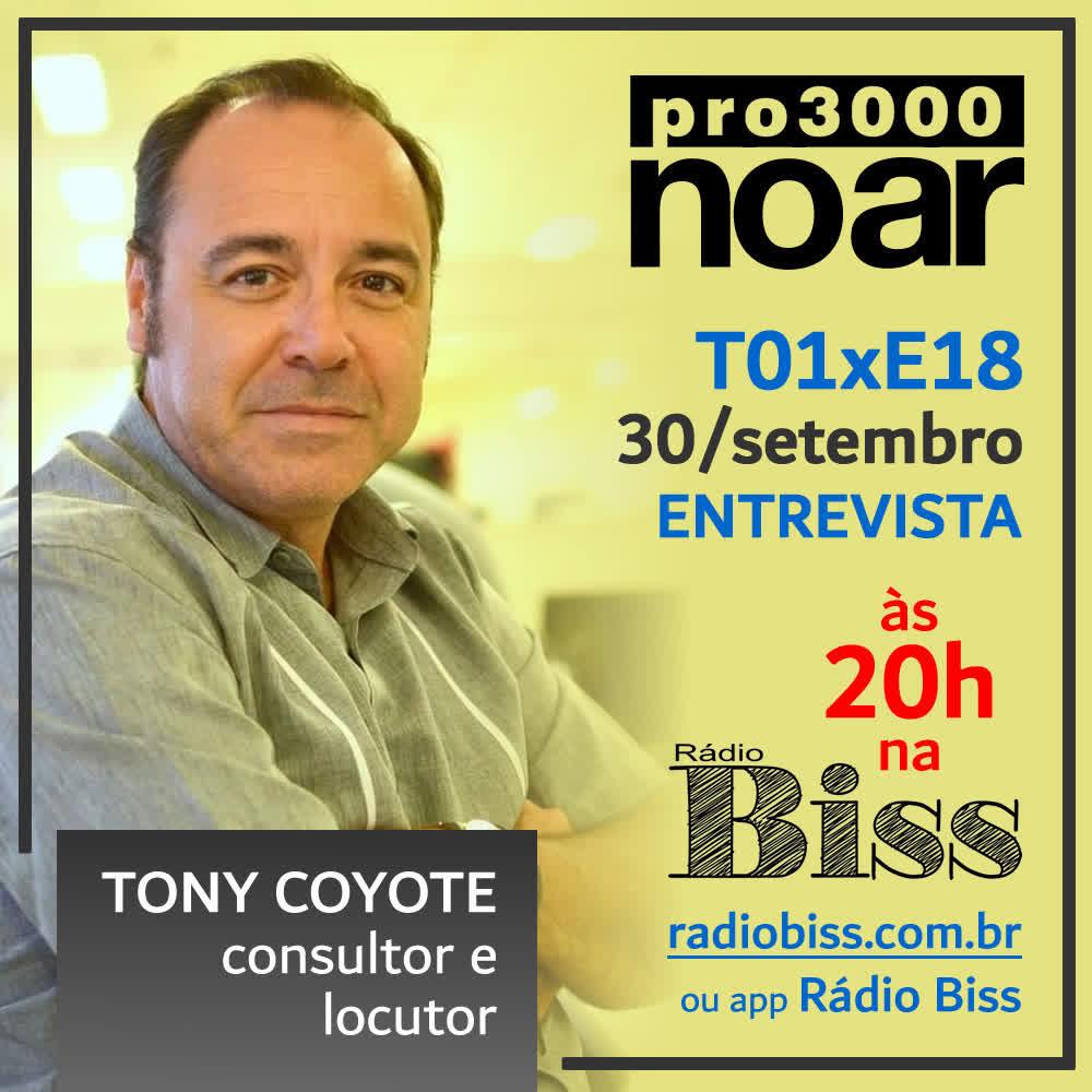 Pro3000 no Ar - T01xE18 - Tony Coyote, consultor e locutor