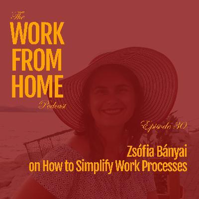 Zsófia Bányai on How to Simplify Work Processes