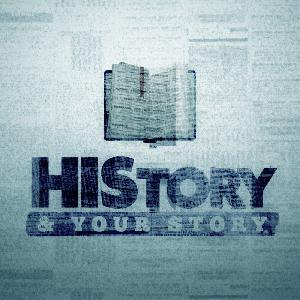 HIStory & Your Story // The Church