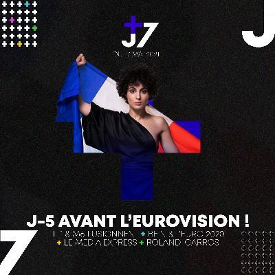 J+7 - 17/05/2021 - En route pour l'Euro(vision) !