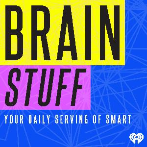 Listen to BrainStuff