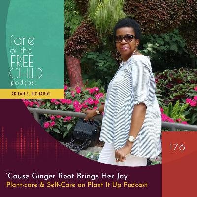 Ep 176: 'Cause Ginger Root Brings Her Joy