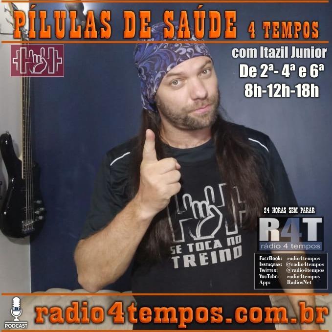 Rádio 4 Tempos - Pílulas de Saúde 133:Itazil Junior