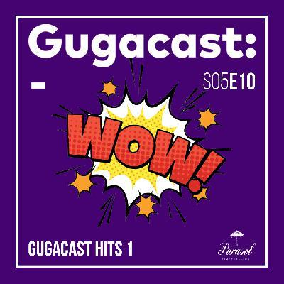 Gugacast Hits 1 - Gugacast - S05E10