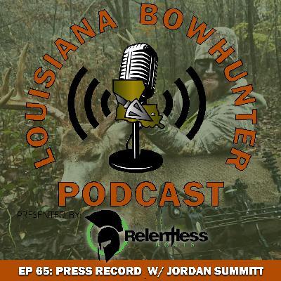 Episode 65: Press Record w/ Jordan Summitt