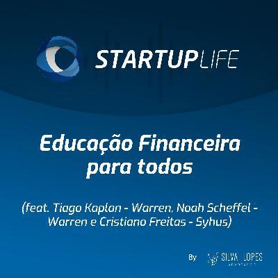 Educação Financeira para Todos [com Tiago Kaplan (Warren), Noah Scheffel (Warren) e Cristiano Freitas (Syhus)]
