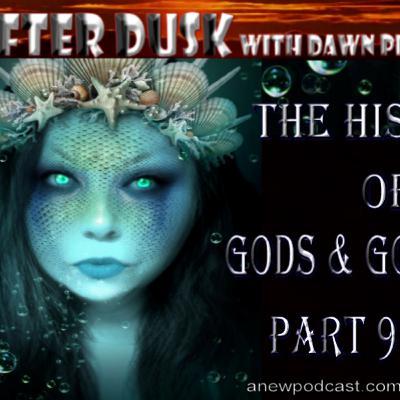 The History of Gods & Goddesses Part 9 of 11