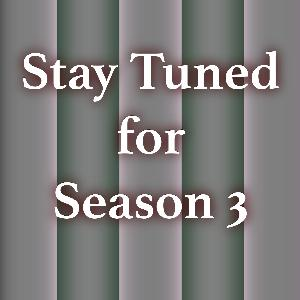 Stay Tuned for Season 3