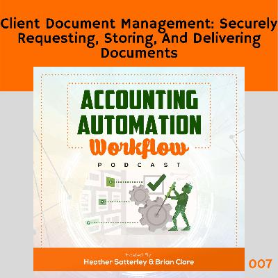 Client Document Management: Securely Requesting, Storing, And Delivering Documents