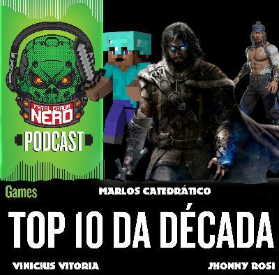 Fatal Error Nerd Games #67: Top 10 da Década