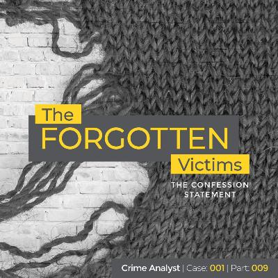 9: The Forgotten Victims | Part 09 | The Confession Statement
