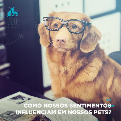 #49: Medicina Integrativa - Como nossos sentimentos influenciam em nossos pets?