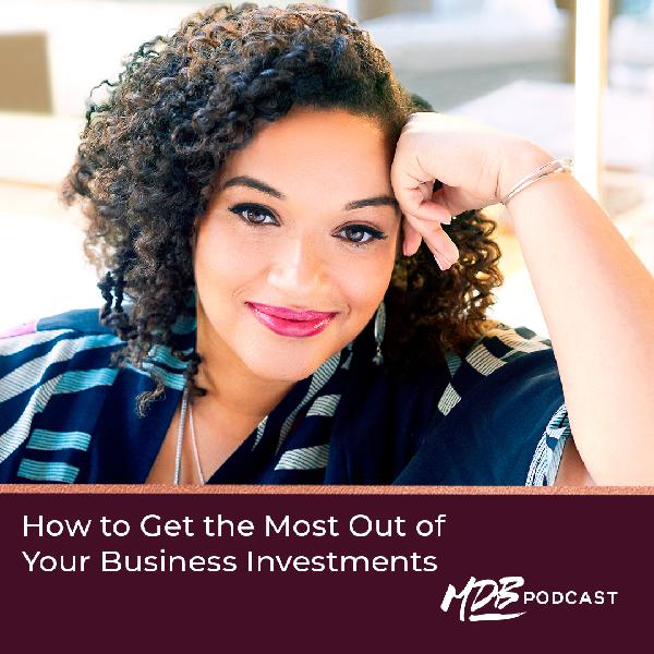 009 How to Get the Most Out of Your Business Investments