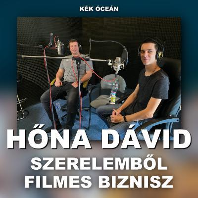 Hőna Dávid: Szerelemből filmes biznisz! | Kék Óceán Podcast