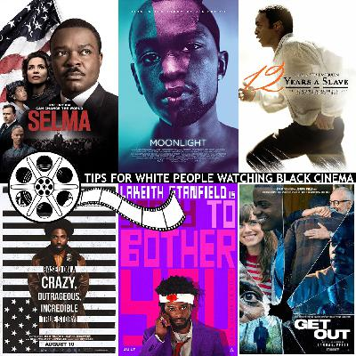 RGMS EP 116: Tips For White People Watching Black Cinema