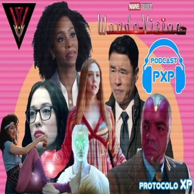 PXP PODCAST 19 - WandaVision