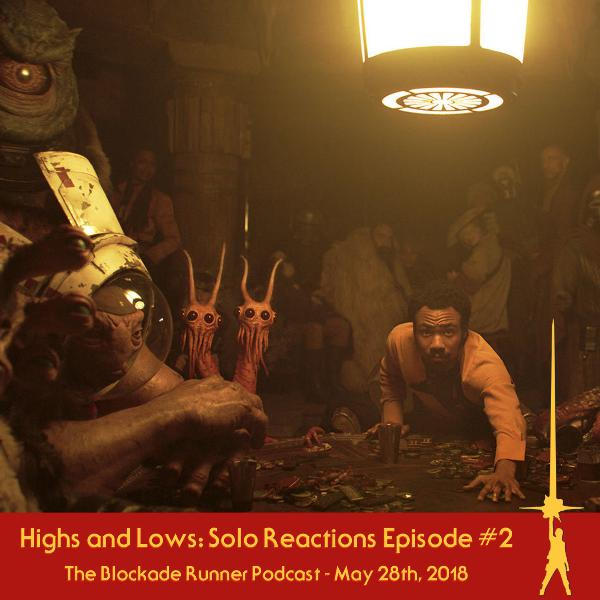 Blockade Runner Ep. 66: Highs and Lows: Solo Reactions #2
