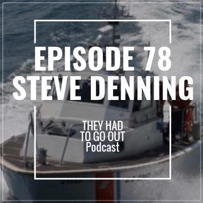 Episode 78: Steve Denning - BMC (Ret) - Station OIC - Motor Lifeboats - PACTACLET - Black Hulls