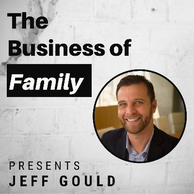 Jeff Gould - Generational Real Estate Families with Lineage Asset Advisors [The Business of Family]