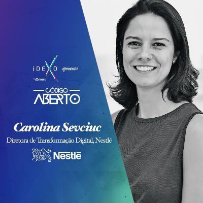 Carolina Sevciuc, Diretora de Transformação Digital, Nestlé