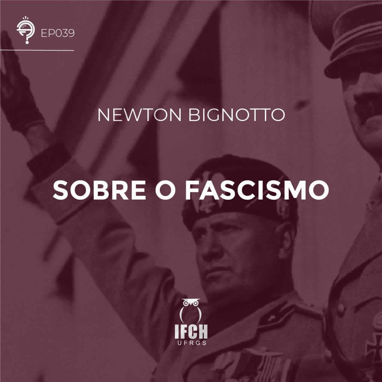 Ep. 039: Sobre o Fascismo