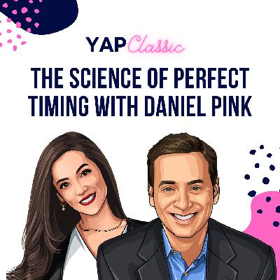 #YAPClassic: The Science of Perfect Timing with Daniel Pink