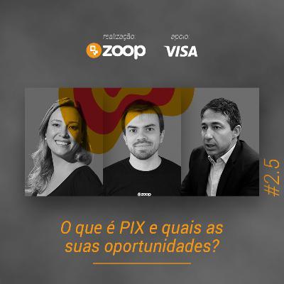 #2.5 O que é PIX e quais as suas oportunidades?