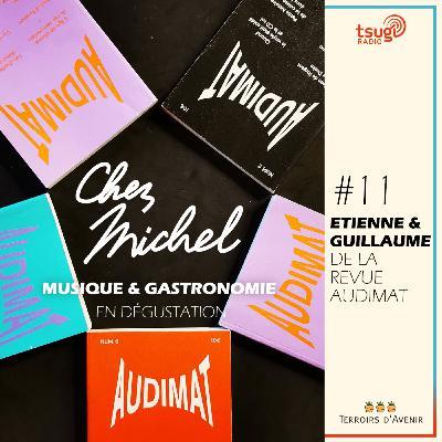 Chez Michel #11 - Etienne & Guillaume d'Audimat