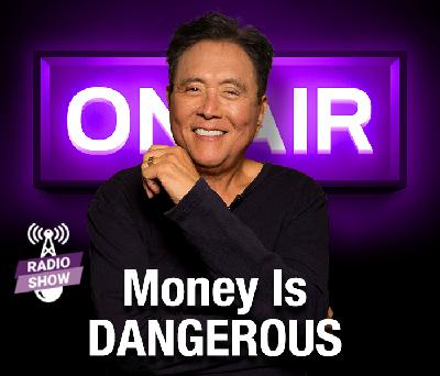 How Money Became Dangerous - Featuring Robert Kiyosaki and guest Chris Varelas
