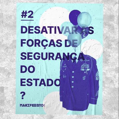 #2 - Desativar as forças de segurança do Estado? (com o Acácio Augusto e o David Succi)