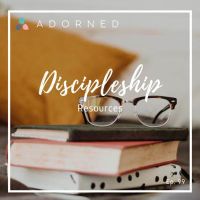 Ep. 99 - Discipleship - Resources