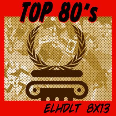 [ELHDLT] 8x13 Top lo mejor de los 80