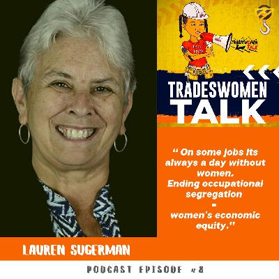 Lauren Sugerman Trailblazer, Director, and Tradeswomen Cheerleader