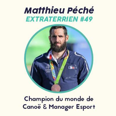 #49 Matthieu Péché - Le Champion du Monde de Canoë biplace qui s'est reconverti dans l'Esport
