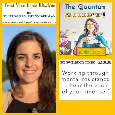 Ep #33 | Working Through Mental Resistance, with Theresa Citarella