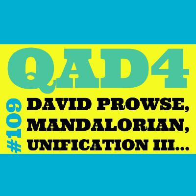 #109 - David Prowse, Mandalorian, Unification III...