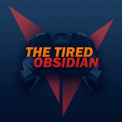 The Tired Obsidian Season Ⅱ Promo ◭