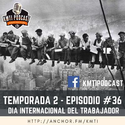 T2 - Episodio #36 - Día Internacional del Trabajador