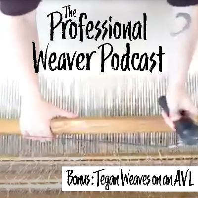 Weaving on an AVL with Tegan Frisino (Video)