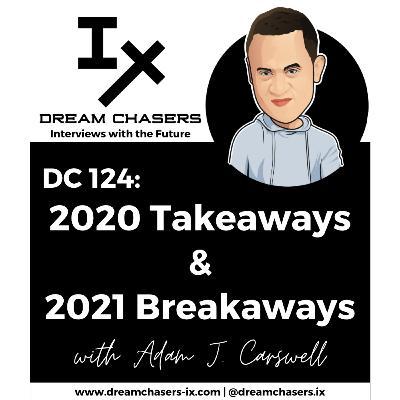 DC124: Adam Carswell - 2020 Takeaways & 2021 Breakaways