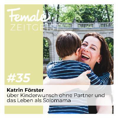 Über Kinderwunsch ohne Partner und das Leben als Solomama: Interview mit Katrin Förster von Solomamawege
