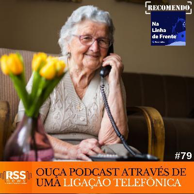 Ouça um podcast através de uma ligação via telefone