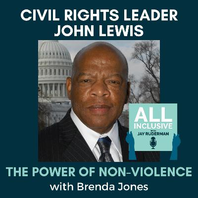Civil Rights Leader John Lewis and the Power Of Non-Violence with Brenda Jones