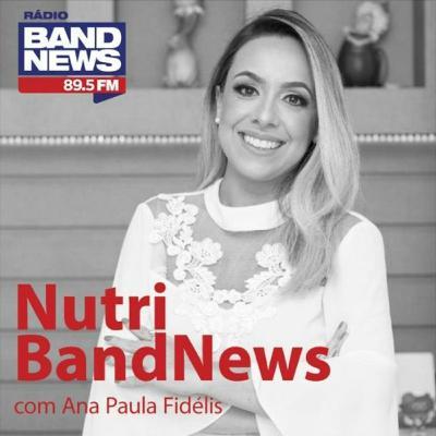 Saúde da mulher - Nutri BandNews, com Ana Paula Fidélis