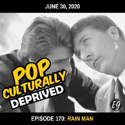 Episode 170: Rain Man