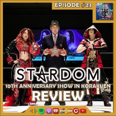 23: STARDOM 10th Anniversary in Korakuen & New Year Stars Tour Review!