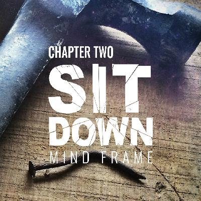 Chapter Two: Sit Down